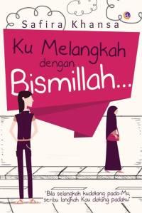 Ku Melangkah dengan Bismillah...